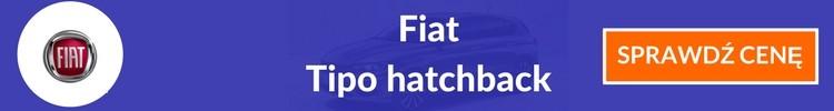 Fiat Tipo hatchback sprawdź cenę