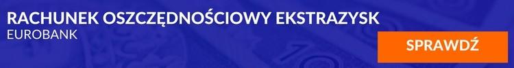 Rachunek oszczędnościowy Ekstra Zysk eurobank
